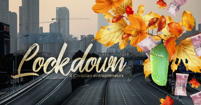 Lockdown - Christian Entrepreneurs